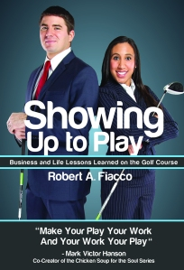 """Showing up the play"" by Bob Fiacco"