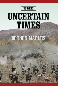 Book Cover: The Uncertain Times by Bryson Maples