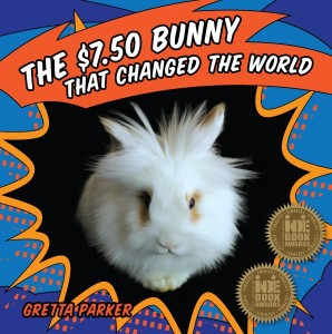 The $7.50 Bunny That Changed the World, by Gretta Parker