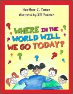 Where In The World Will We Go Today? by Heather Toner